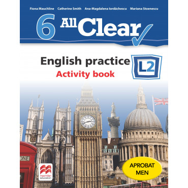 ALL CLEAR. English practice. Activity book. L 2. Clasa a VI-a