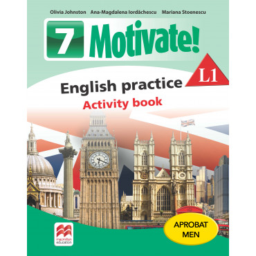 MOTIVATE! English practice. Activity book. L 1. Clasa a VII-a.